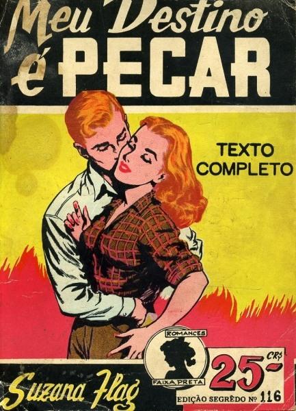 Capa do livro Meu Destino é pecar  com nome de Suzana Flag como autora na parte de baixo, Imagem de mulher sendo abraçada e beijada por homem. Inscrição TEXTO COMPELTO. E preço de capa CR$ 25.