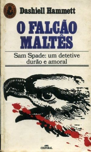 Capa do livro O Falcão Maltês, com ilustração da cabeça de um falcão de onde jorram gotas de sangue. Subtítulo: Sam Spade: um detetive durão e amoral.