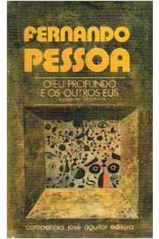 Capa do livro O eu profundo e os outros eus, da Companhia Jose Aguilar Editora. Mostra o nome do poeta Fernando Pessoa em letras amarelas grandes e o título abaixo.